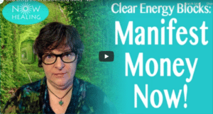 Clear Energy Blocks - Manifest Money - Now Healing with Elma Mayer