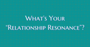 What's your Relationship Resonance? Heal Relationships - Now Healing with Elma Mayer