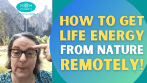 How to Get Life Energy from Nature - Remotely! Now Healing with Elma Mayer